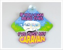 3D Car Window  Sucker Sign - If you can read this Ive lost my Caravan
